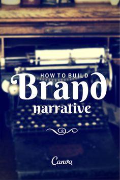 How to Build a Brand Narrative http://blog.canva.com/build-brand-narrative/