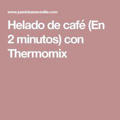 Helado de café (En 2 minutos) con Thermomix