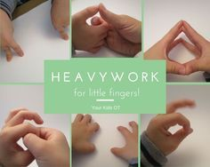 Heavy Work for Little Fingers! Getting little fingers ready for classroom activities and tool use. Motions for fingers.