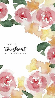 Free iphone wallpaper life is too short to waste it Smartphones Hintergrundbilder. Watercolor Wallpaper Iphone, Free Iphone Wallpaper, Phone Backgrounds, Wallpaper Backgrounds, Sad Wallpaper, Unique Wallpaper, Motif Floral, Watercolour Painting, Watercolor Flowers