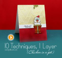 Sandy Allnock Chicken in a pot - 10 card making techniques, 1 layer