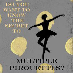 Multiple pirouettes secret