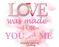 Love was made...