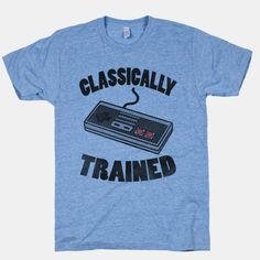 This design is for those gamers who are classically trained in videogames and wish to let others know their roots.