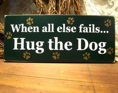 Hug the Dog Funny Wood Sign Painted Plaque by CountryWorkshop, $15.95