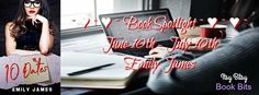 ~ • ~ • ~ • ~ BOOK SPOTLIGHT ~ • ~ • ~ • ~ 10 Dates by Emily James  BUY NOW: http://amzn.to/2rc0Ksf Hosted by Itsy Bitsy Book Bits Joanie Fox can't wait to settle down and marry the man of her dreams. However, when her engagement starts to look more stalemate than soulmate, her best friend stages an intervention sure to make even the most hardened, serial daters wince: 10 Dates in 10 Days. Statistically, if you kiss a lot of frogs there's bound to be at least one that's not a complete toad…