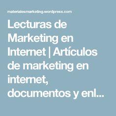 Lecturas de Marketing en Internet | Artículos de marketing en internet, documentos y enlaces diversos para aprender o mejorar nuestros conocimientos de marketing en internet