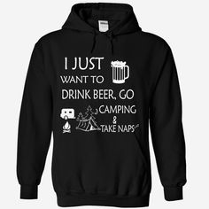 I Just Want To Go Camping Drink #Beer, Order HERE ==> https://www.sunfrogshirts.com/Drinking/I-Just-Want-To-Go-Camping-Drink-Beer-Black-Hoodie.html?6782, Please tag & share with your friends who would love it , #superbowl #xmasgifts #birthdaygifts