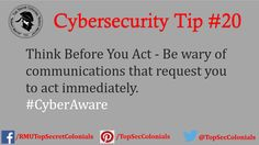 Think before you act - Be wary of communications that request you to act immediately. #CyberAware