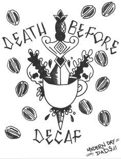 Death Before Decaf Printable (pdf) Save/Print: