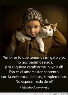 El verdadero amor es aceptar al otro sin esperar que el cambie, sin pedirle nada.