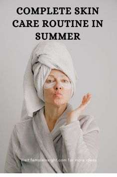 Skin Care Routine in Summer Infographic, Charts, and Pictures Best Skincare Products, Anti Aging Cream, Skin Care Regimen, Natural Skin Care, Skincare Routine, Board, Charts, Infographic, Fashion