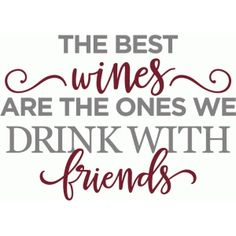 Silhouette Design Store - View Design #84885: best wines drink with friends phrase
