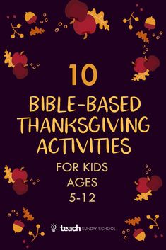10 Thanksgiving activities for kids ages All Bible-Based. 10 Thanksgiving activities for kids ages All Bible-Based.