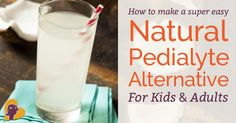 Natural Pedialyte Alternative Recipe for Babies & Adults