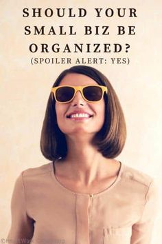 Should Your Small Biz be Organized?