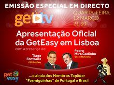Não pode perder a nossa #GetTv amanhã dia 12 de Março (4.f) com emissão em directo da Apresentação Oficial da #GetEasy em Lisboa, com a presença do nosso CEO Tiago Fontoura, do Director de Marketing Pedro Mira Godinho e ainda dos Membros #TopLider de Portugal e Brasil.