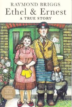 """""""Ethel and Ernest"""" by Raymond Briggs"""
