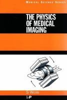 The Physics of medical imaging / edited by Steve Webb All Locations, Medical Imaging, Chevrolet Logo, Physics, Physique