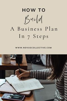 How To Build A Business Plan In 7 Steps Novus Collective - Business Plan - Ideas of Tips On Buying A House - How to build a business plan in 7 steps Building A Business Plan, Making A Business Plan, Startup Business Plan, Small Business Plan, Social Media Marketing Business, Work From Home Business, Business Plan Template, Start Up Business, Business Planning