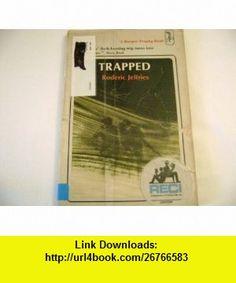 Trapped (Harper Trophy ) (9780064400350) Roderic Jeffries , ISBN-10: 0064400352  , ISBN-13: 978-0064400350 ,  , tutorials , pdf , ebook , torrent , downloads , rapidshare , filesonic , hotfile , megaupload , fileserve