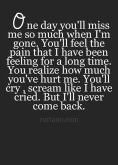 I know you won't come back, but I have to try. You're worth it to me. I messed up. I need to fix it. I will try.