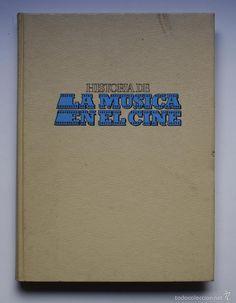 HISTORIA DE LA MÚSICA EN EL CINE (Libros de Segunda Mano - Bellas artes, ocio y coleccionismo - Cine)