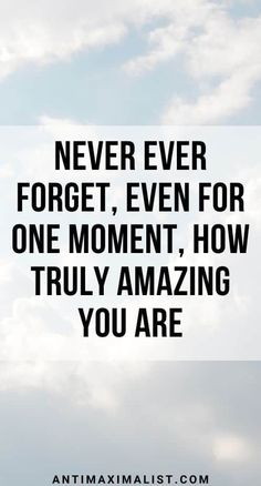 You Are Amazing Quotes That Will Empower You in 2020 | Antimaximalist