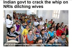 Indian govt to crack the whip on NRIs ditching wives #empowerment #genderequality #adultliteracy #adolescenthealth #womensafetysecurity