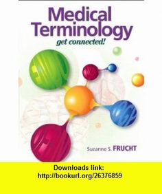 MyMedicalTerminologyLab Access Card for Medical Terminology Get Connected! (Great Lives Observed) (9780135096468) Suzanne S. Frucht , ISBN-10: 0135096464  , ISBN-13: 978-0135096468 ,  , tutorials , pdf , ebook , torrent , downloads , rapidshare , filesonic , hotfile , megaupload , fileserve