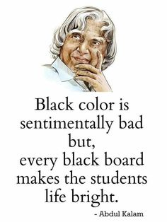 """Kalam quotes - Black color is sentimentally bad but, every black board makes the students life bright """" student blackboard lifelession brightfuture Apj Quotes, Motivational Picture Quotes, Inspirational Quotes About Success, Wisdom Quotes, Words Quotes, Qoutes, Positive Quotes, True Quotes, Motivational Thoughts"""