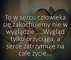 W sercu na całe życie... - Zgrywne.pl Mood Quotes, Positive Quotes, Romantic Quotes, Life Goals, Motto, Quotations, Psychology, Sad, Positivity