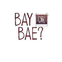 Bay or Bae?