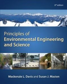 Principles of Environmental Engineering  Science: Mackenzie Davis, Susan Masten: 9780073397900: Amazon.com: Books