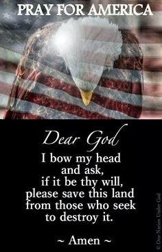 Thy will be done Lord. I pray for those who seek You still. Hear our prayer. Forgive our sin. Heal our land. We are standing in a major gap for our nation. Please Dear Lord. Trump to become President of the United States of America ! Pray For America, I Love America, God Bless America, Way Of Life, The Life, My Champion, Into The Fire, A Course In Miracles, In God We Trust