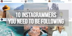 10 INSTAGRAMMERS YOU NEED TO BE FOLLOWING