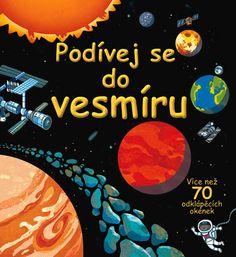 Kniha Podívej se do vesmíru - více než 70 odklápěcích okének   bux.cz