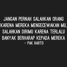 petuah pak Harto Rude Quotes, Quotes For Him, Wisdom Quotes, Quotes Indonesia, Islamic Quotes, Positive Quotes, Quotations, Fun Facts, Texts