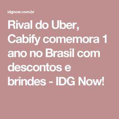 Rival do Uber, Cabify comemora 1 ano no Brasil com descontos e brindes - IDG Now!