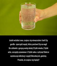 Jeżeli wstałaś rano, czujesz się niewyraźnie i boli Cię gardło - sporządź napój, który postawi Cię na nogi! Do szklanki ... Top 10 Healthy Foods, Healthy Drinks, Healthy Habits, Healthy Tips, Home Remedies, Natural Remedies, Sore Throat Remedies, Alternative Therapies, Smoothie Drinks