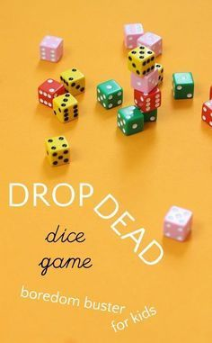 Drop Dead is a fun dice game for kids that uses math skills. Drop Dead is a fun dice game for kids that uses math skills.