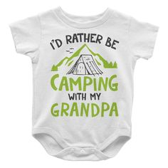 Rather Be Camping with My Grandpa - Baby Onesie