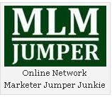 Online network marketing jumper junkies jump from one online network marketing company to the next. Most Jumper Junkies do this because they are ignorant of exactly how to choose and build an online network marketing business.  The jumper junkies I've met leave behind a trail of broke nonbelievers.