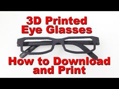 3D Printing Eye Glasses