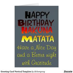 Hauna Matata Have a Nie Day and a a Better Night #Greeting #Card #Vertical Template