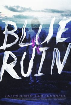 An alternate, unused poster for BLUE RUIN (Jeremy Saulnier, USA/FRANCE, 2013)