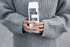Boxed water is better   Make it last