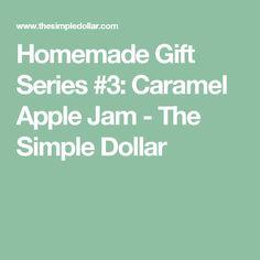 Homemade Gift Series #3: Caramel Apple Jam - The Simple Dollar