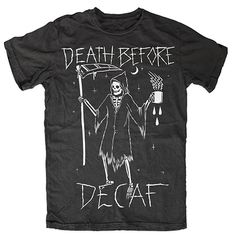 Death Before Decaf Shirt $25 - The Dark Gypsy Coffee