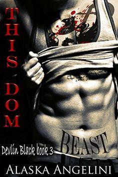This Dom: Devlin Black book 3 by Alaska Angelini http://www.amazon.com/dp/B00NFYTMHK/ref=cm_sw_r_pi_dp_aVIywb0XDK8W6